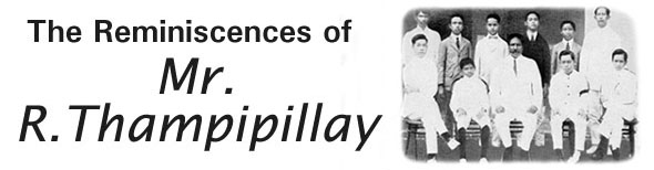 The Reminiscences of Mr. R. Thampipillay